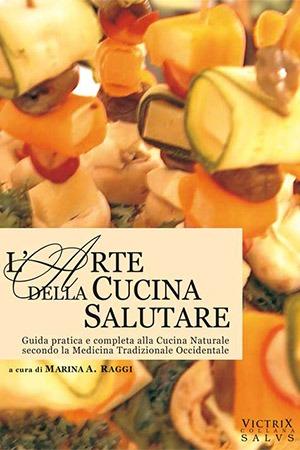 Arte Cucina Salutare Victrix Edizioni