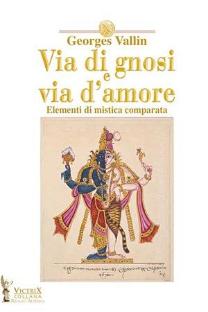 via-gnosi-amore-vallin Victrix Edizioni